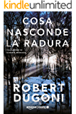 Cosa nasconde la radura (Tracy Crosswhite Vol. 3)