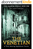 This Haunted World Book One: The Venetian: A Truly Haunting Supernatural Thriller (English Edition)