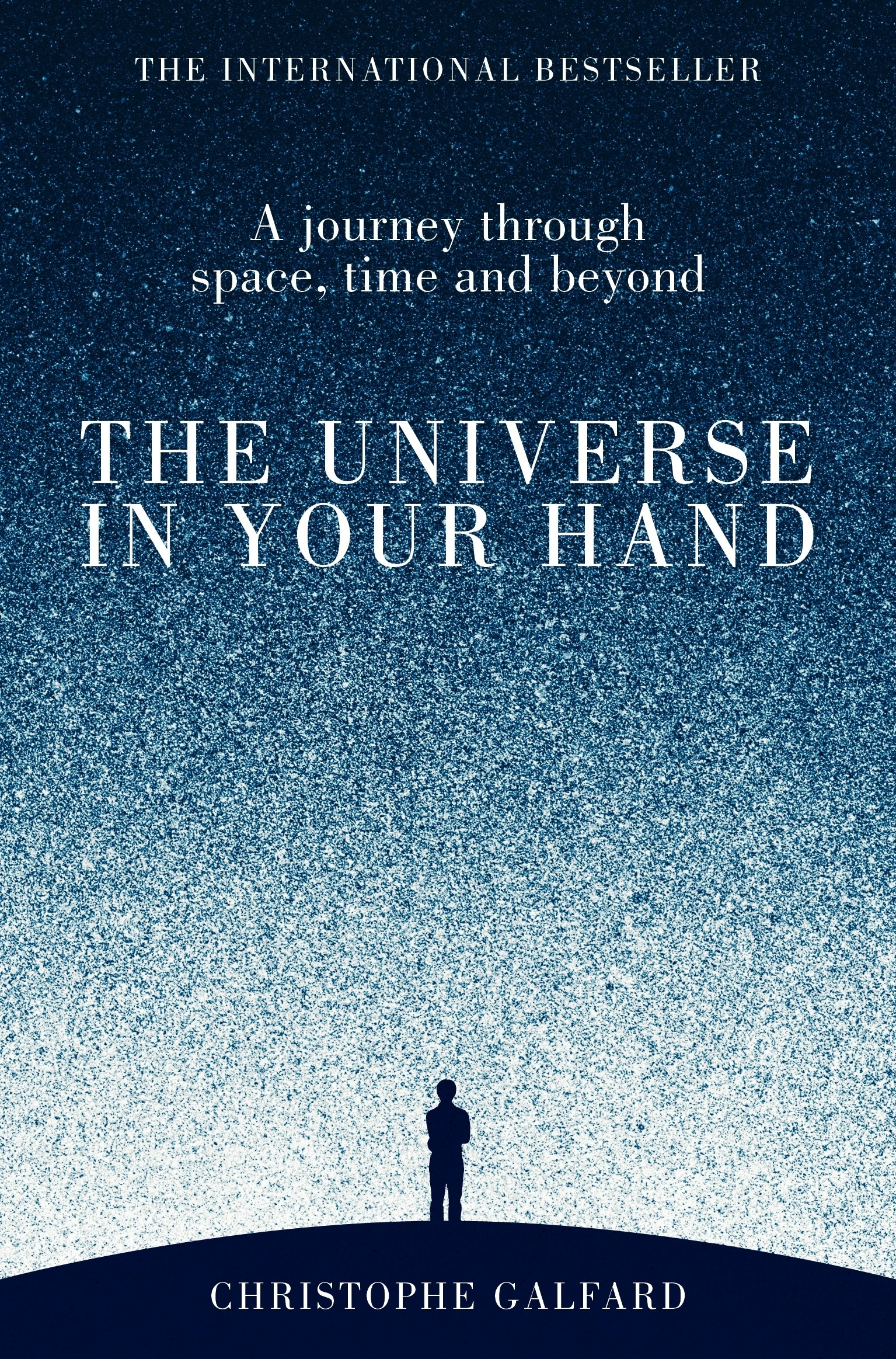 The Universe In Your Hand  A Journey Through Space Time And Beyond