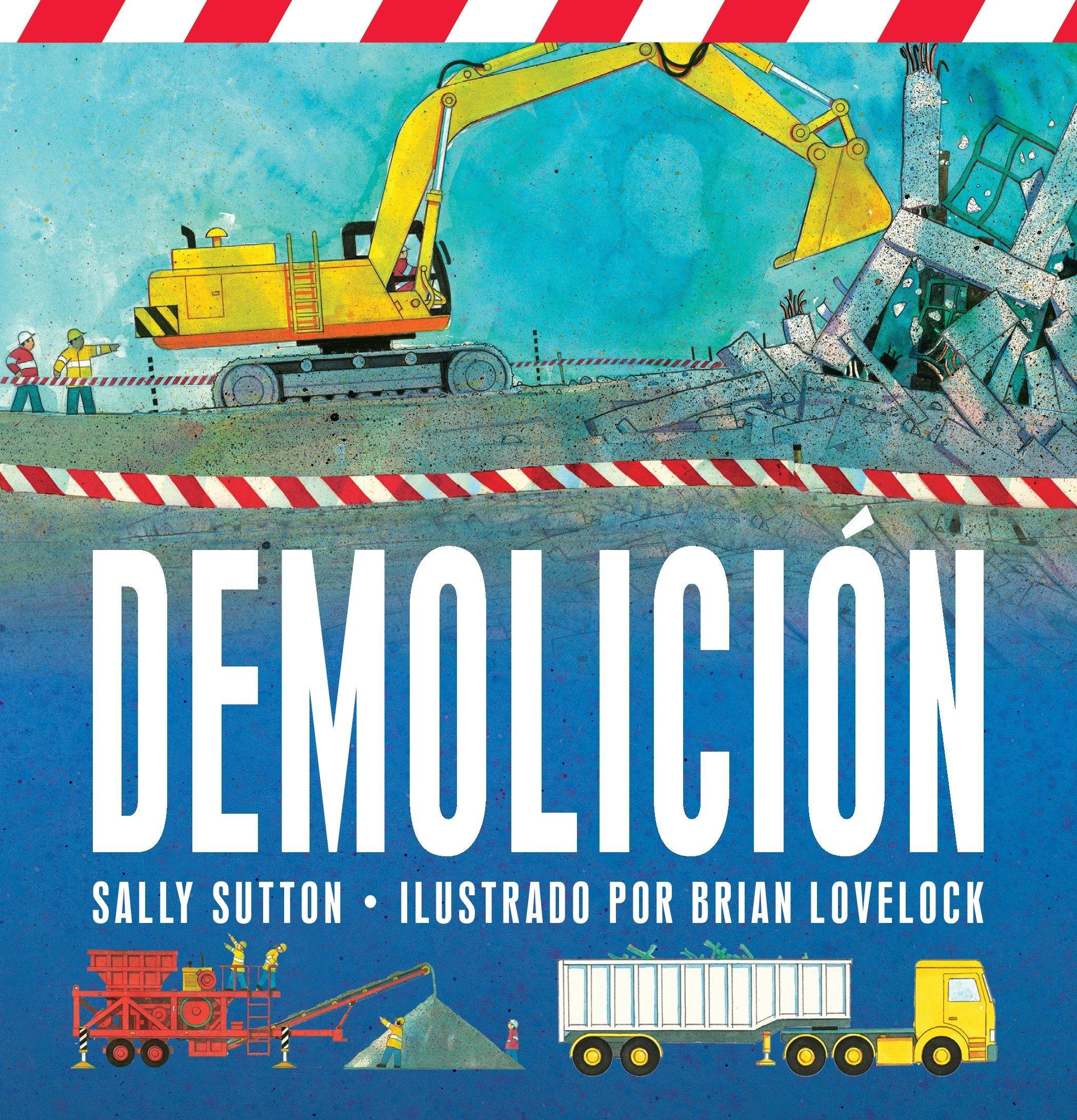 Amazon.com: Demolicion (Spanish Edition) (9780763670313): Sally Sutton,  Brian Lovelock: Books