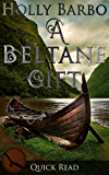 A Beltane Gift (Quick Reads Book 1)