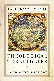 Theological Territories: A David Bentley Hart Digest (English Edition)