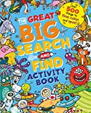 The Great Big Search and Find Activity Book: Over 500 things to find, colour and spot!