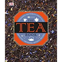 The Tea Book: Experience the World s Finest Teas, Qualities, Infusions, Rituals,...