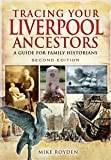 Tracing Your Liverpool Ancestors: A Guide for Family Historians