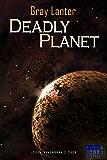 Deadly Planet (Logan Ryvenbark's Saga Book 5)