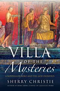 Villa of the Mysteries: A Novella of Nero and the God Dionysus