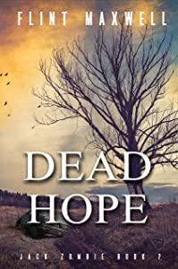 Dead Hope: A Zombie Novel (Jack Zombie Book 2)