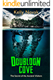 Doubloon Cove: The Secret of the Ancient Visitors (English Edition)