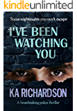 I've Been Watching You (The Forensic Files Book 1)