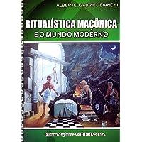 Ritualística Maçônica e o Mundo Moderno