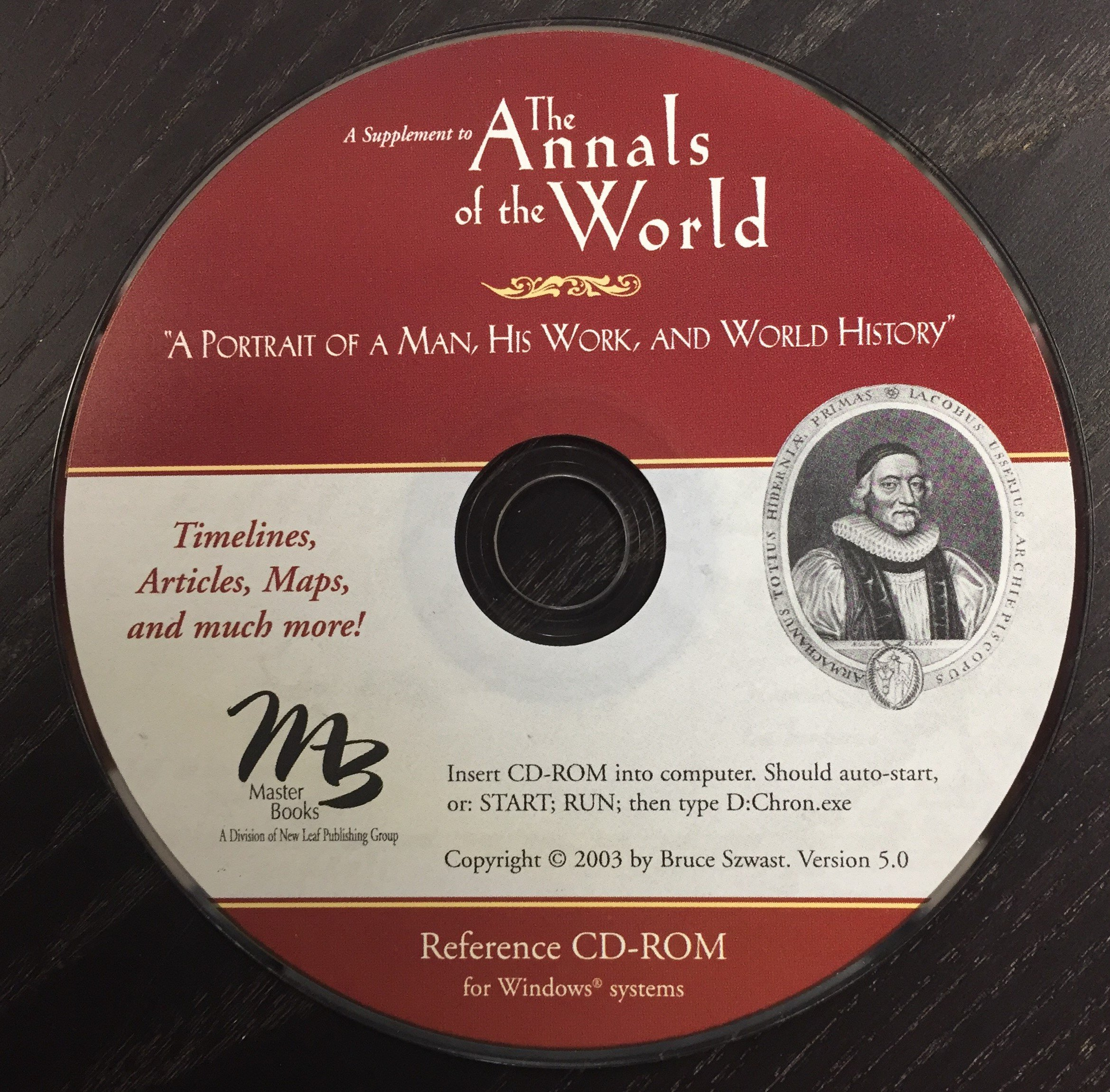 Annals of the World: James Ussher's Classic Survey of Ancient World History with CD-ROM by New Leaf Publishing Group