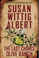 The Last Chance Olive Ranch (China Bayles Mystery Book 25) Kindle Edition