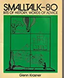 Smalltalk-80: Bits of History, Words of Advice (Addison-Wesley series in computer science)