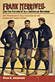 Frank Merriwell and the Fiction of All-American Boyhood: The Progressive Era Creation of the Schoolboy Sports Story (Sport, Culture, and Society)