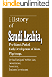 History of Saudi Arabia, Pre-Islamic Period, Early Development of Islam, Pilgrimage: The Saud Family and Wahhabi Islam, Governance, Economy, Business investment