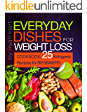 Everyday dishes for weight loss. Cookbook:  25 ketogenic recipes for beginners.