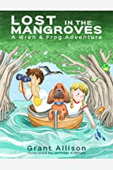 Lost in the Mangroves (The Adventures of Wren and Frog Book 2) Kindle Edition