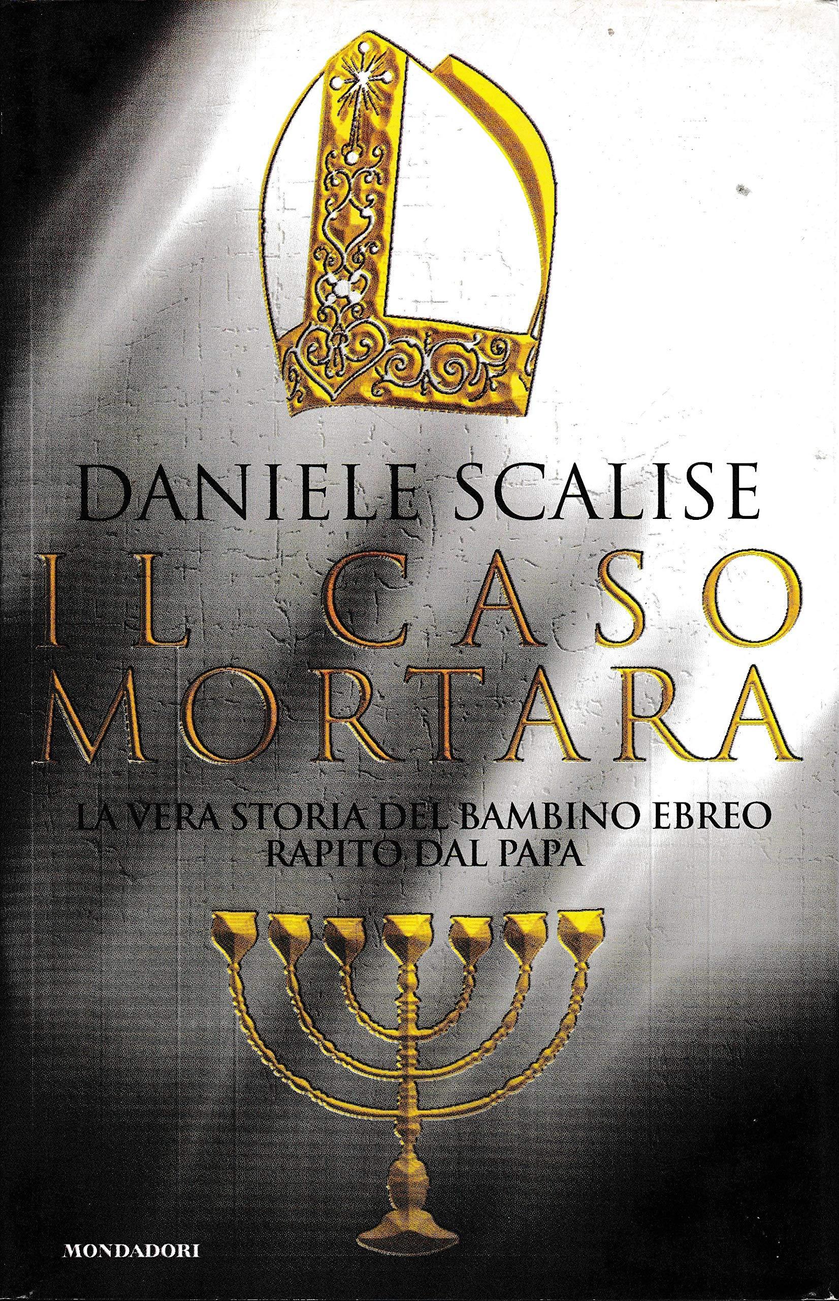Il caso Mortara (Ingrandimenti): Amazon.es: Scalise, Daniele: Libros en  idiomas extranjeros