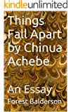 Things Fall Apart by Chinua Achebe- An Essay