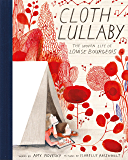 Cloth Lullaby: The Woven Life of Louise Bourgeois (English Edition)