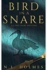 Bird in a Snare (The Lord Hani Mysteries Book 1) Kindle Edition