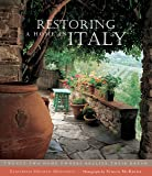 Restoring a Home in Italy: Twenty-Two Home Owners Realize Their Dream