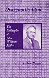 Descrying the Ideal: The Philosophy of John William Miller