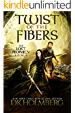 Twist of the Fibers (The Lost Prophecy Book 4)
