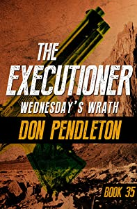 Wednesday's Wrath (The Executioner Book 35)