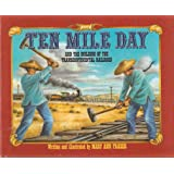 Ten Mile Day and the Building of the Transcontinental Railroad