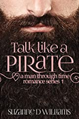 Talk Like A Pirate (A Man Through Time Book 1) Kindle Edition