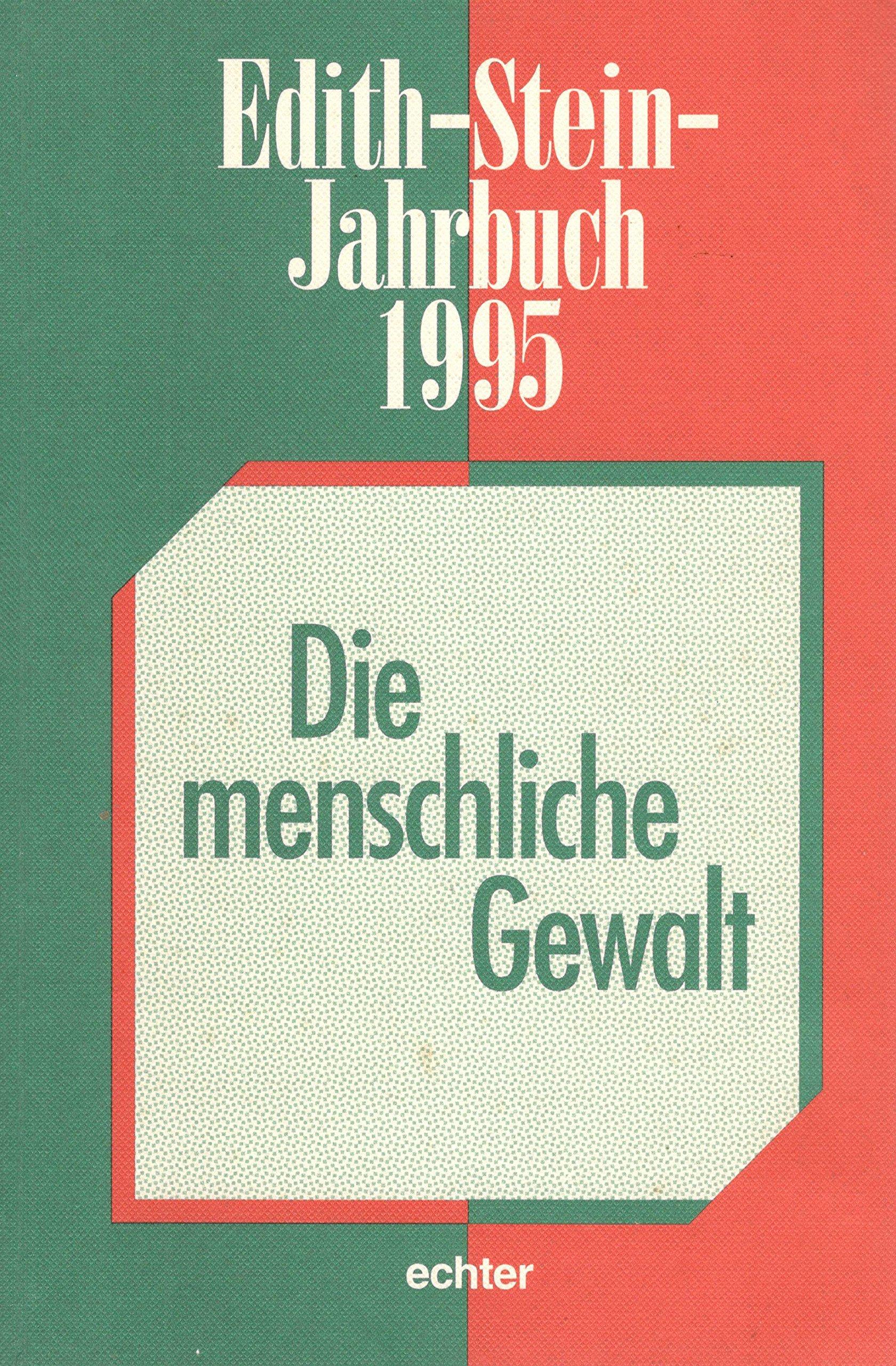 Edith-Stein-Jahrbuch, Bd.1, Die menschliche Gewalt