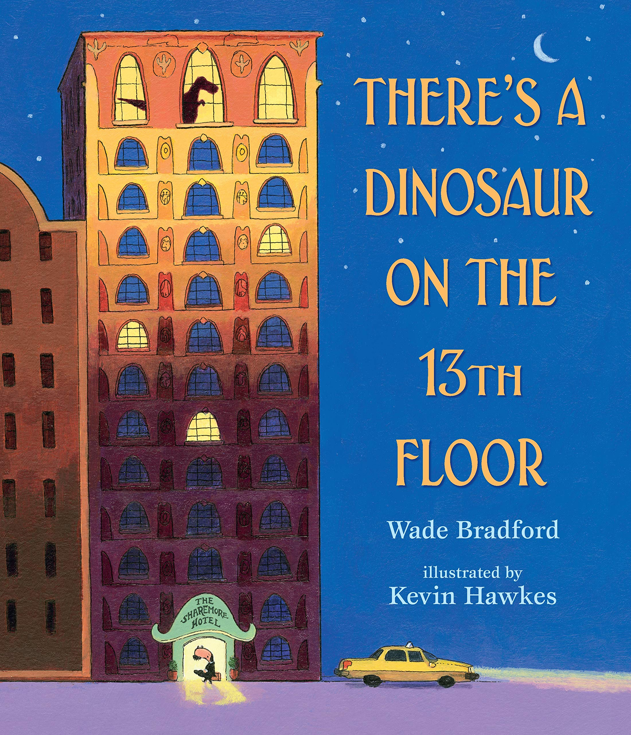 4183ea92e5577 There's a Dinosaur on the 13th Floor: Wade Bradford, Kevin Hawkes ...