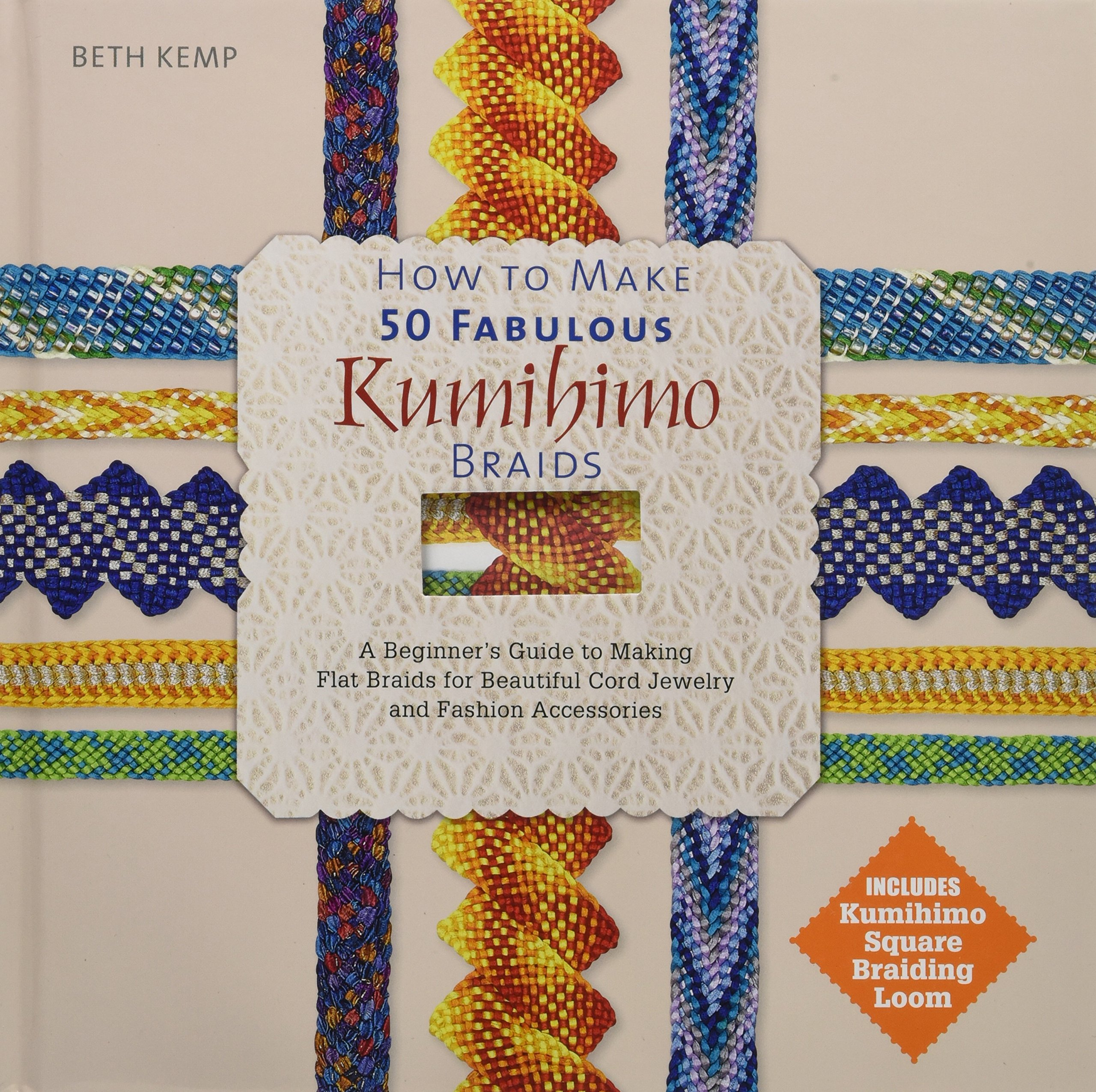 How To Make 50 Fabulous Kumihimo Braids A Beginner S Guide To