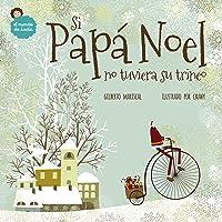 Si Papá Noel No Tuviera Su Trineo: Un Libro