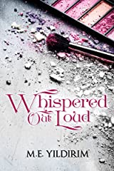 Whispered Out Loud Kindle Edition