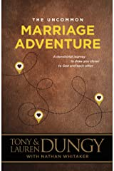 The Uncommon Marriage Adventure: A Devotional Journey to Draw You Closer to God and Each Other Paperback