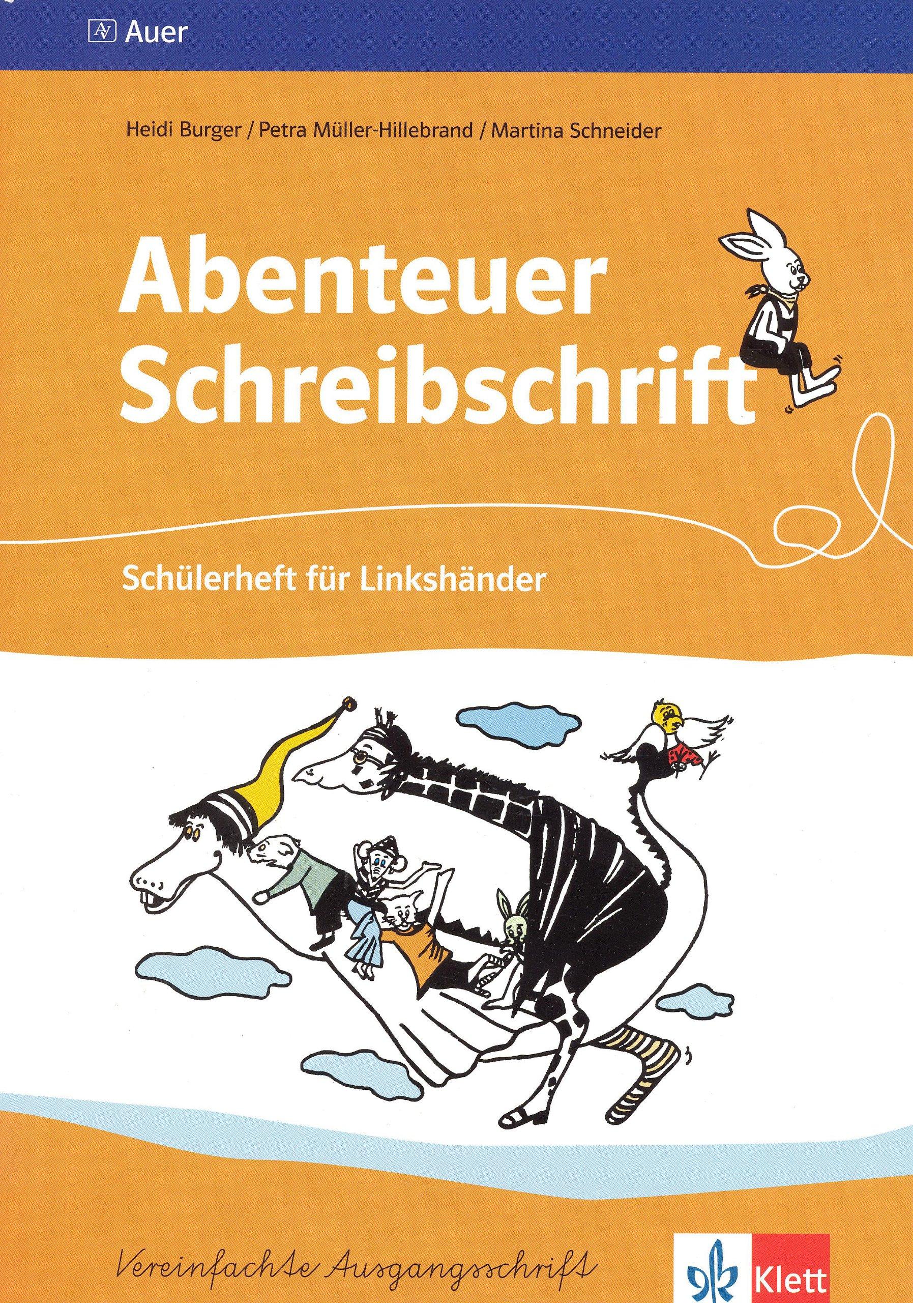 Abenteuer Schreibschrift. Vereinfachte Ausgangsschrift: Arbeitsheft für Linkshänder Klasse 1/2 Broschiert – 1. April 2009 Heidi Burger Petra Müller-Hillebrand Klett 3120036013
