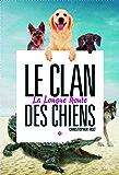 La Longue route. Clan des chiens, tome 3: Le Clan des chiens, tome 3