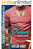 The Dream Groom: Texas Titan Romances
