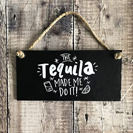 Yilooom Tequila Made me do it, Frase Divertida para Beber ...