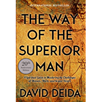 The Way of the Superior Man: A Spiritual Guide to Mastering the Challenges of Women, Work, and Sexual Desire (20th Anniversary Edition) (English Edition)