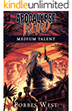 Medium Talent: An Apocalypse Weird Book (The Dead Keys 1)