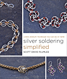 Silver Soldering Simplified: A New Jewelry Technique You Can Do at Home