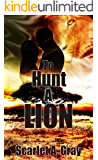 To Hunt a Lion: Paranormal Shifter Romance (Lion Shifter Romance Book 1)