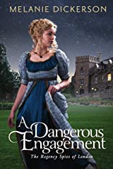 A Dangerous Engagement (The Regency Spies of London Book 3) Kindle Edition