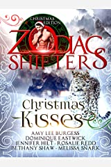 Christmas Kisses: A Zodiac Shifters Paranormal Romance Anthology Kindle Edition