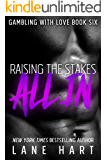 All In: Raising the Stakes (Gambling With Love Book 6)