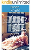 Admiring Elizabeth, Trusting Mr. Darcy: A Pride and Prejudice Regency Variation